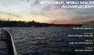 Istanbul wird mich ausspucken